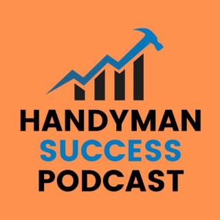Handyman Success Podcast