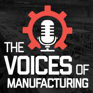 The Voices of Manufacturing