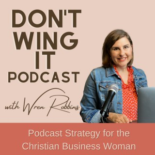 Don't Wing It Podcast