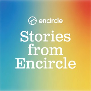 Stories from Encircle