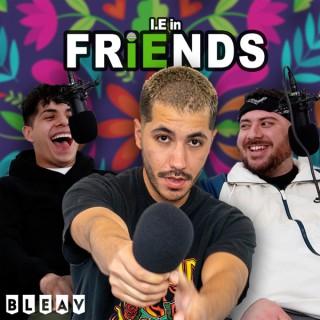 I.E In Friends
