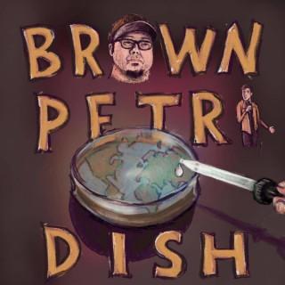 Brown Petri Dish