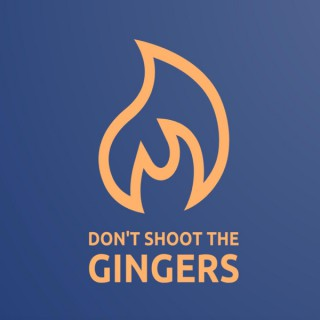 Don't Shoot the Gingers