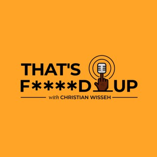 That's F****d Up with Christian Wisseh