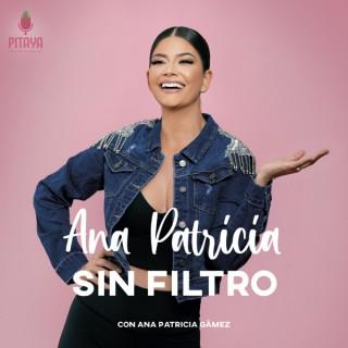 Ana Patricia Sin Filtro con Ana Patricia Gámez