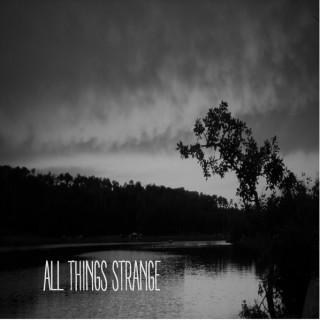 All Things Strange Podcast