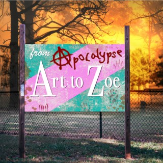 From Art to Zoe : Apocalypse