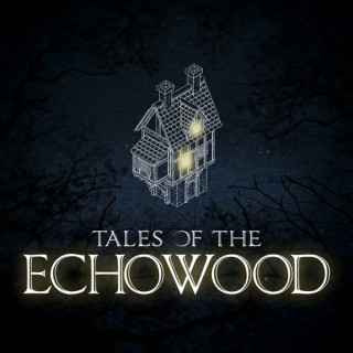Tales of the Echowood