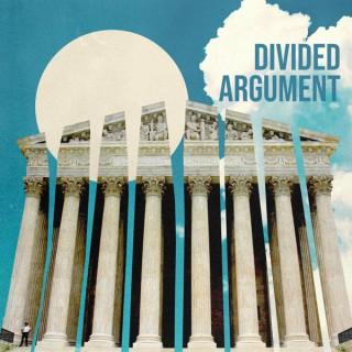 Divided Argument