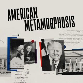 American Metamorphosis