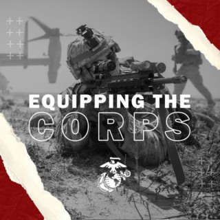 Equipping the Corps