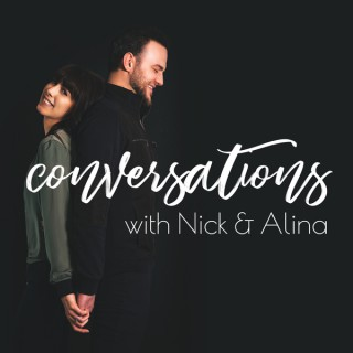 Conversations with Nick & Alina
