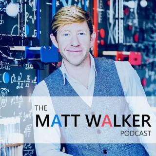 The Matt Walker Podcast