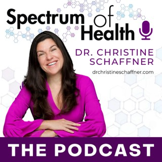 The Spectrum of Health with Dr. Christine Schaffner