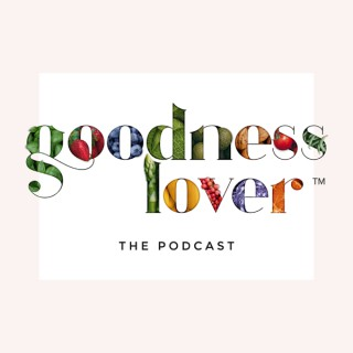 The Goodness Lover Podcast