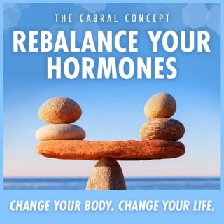 Rebalance Your Hormones