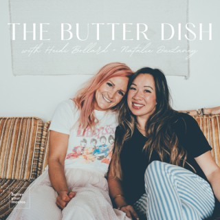 the butter dish with Heidi Bollard and Natalie DuLaney of butter your macros
