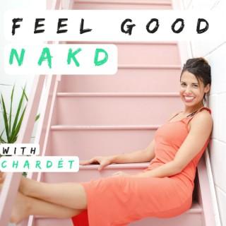 The Feel Good Nakd Podcast for Women