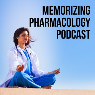Memorizing Pharmacology Podcast: Prefixes, Suffixes, and Side Effects for Pharmacy and Nursing Pharmacology by Body System