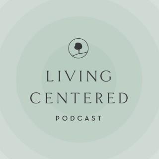 Living Centered Podcast