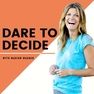 Dare to Decide