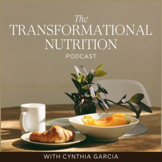 The Transformational Nutrition Podcast