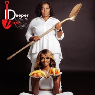 Deeper Than the Diet