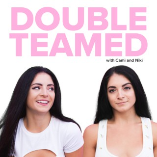 Double Teamed with Cami and Niki