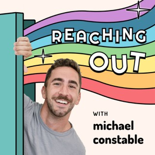 Reaching Out with Michael Constable