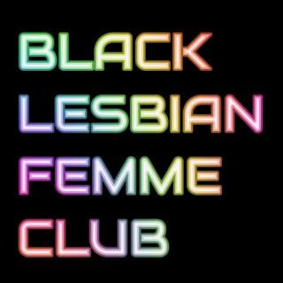 Black Lesbian Femme Club