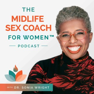 """The Midlife Sex Coach for Womenâ""""¢ Podcast"""