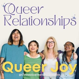 Queer Relationships, Queer Joy