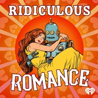Ridiculous Romance