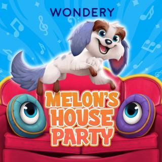 Melon's House Party