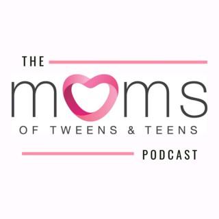 Moms of Tweens and Teens