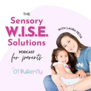 Sensory W.I.S.E. Solutions Podcast for Parents
