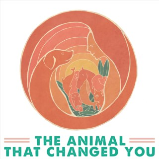 The Animal That Changed You