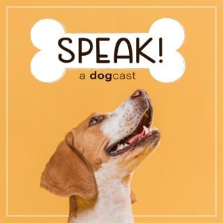 SPEAK! A Dogcast