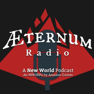 Aeternum Radio: A New World Podcast