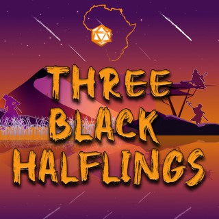 Three Black Halflings | A Dungeons & Dragons Podcast
