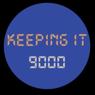 Keeping It 9000
