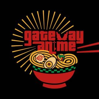 Gateway Anime Podcast