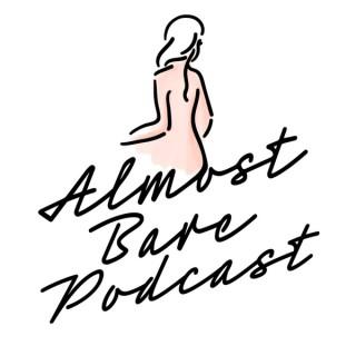 Almost Bare Podcast