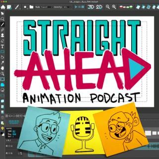 Straight Ahead Animation Podcast