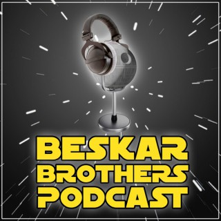 Beskar Brothers Podcast