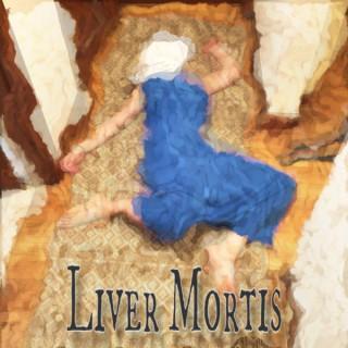 Liver Mortis