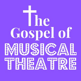 The Gospel of Musical Theatre