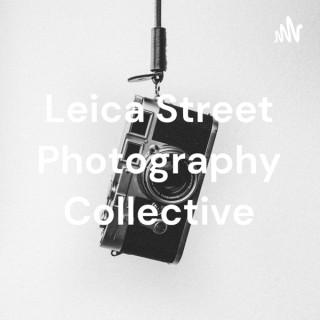 Leica Street Photography Collective