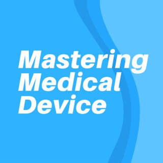 Mastering Medical Device