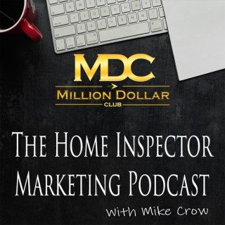 The Home Inspector Marketing Podcast